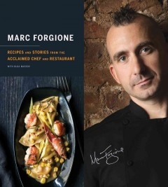 Marc Forgione : recipes and stories from the acclaimed chef and restaurant / Marc Forgione with Olga Massov ; photography by Evan Sung. - Marc Forgione with Olga Massov ; photography by Evan Sung.