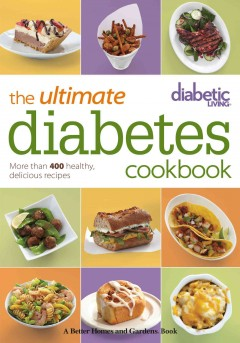 Diabetic living, the ultimate diabetes cookbook : more than 400 healthy, delicious recipes.