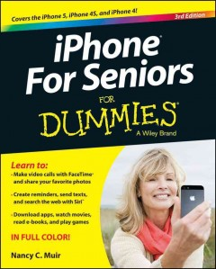 iPhone for seniors for dummies /  by Nancy C. Muir.
