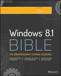 Windows 8.1 bible - Jim Boyce, Jeffrey Shapiro, Rob Tidrow.