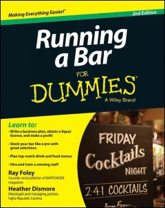Running a bar for dummies - by Ray Foley and Heather Dismore.