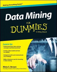 Data mining for dummies - by Meta S. Brown.