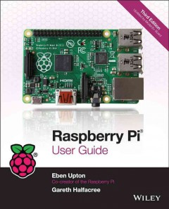 Raspberry Pi user guide - Eben Upton and Gareth Halfacree.