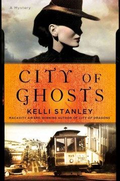 City of ghosts - Kelli Stanley.