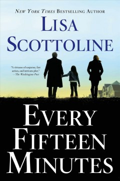 Every fifteen minutes /  Lisa Scottoline. - Lisa Scottoline.