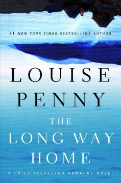 Long Way Home : A Chief Inspector Gamache Novel