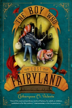 The boy who lost Fairyland /  by Catherynne M. Valente ; with illustrations by Ana Juan. - by Catherynne M. Valente ; with illustrations by Ana Juan.