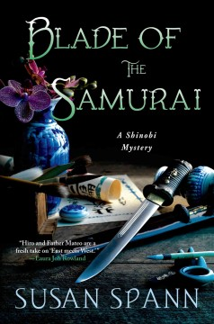 Blade of the samurai : a Shinobi mystery - Susan Spann.