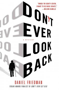 Don't ever look back : a mystery - Daniel Friedman.