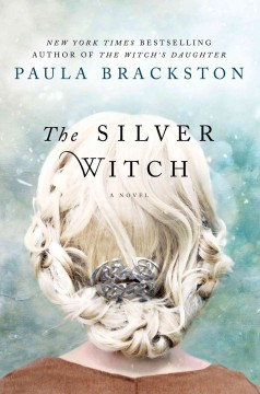 The silver witch /  Paula Brackston. - Paula Brackston.