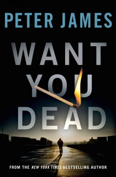 Want you dead - Peter James.
