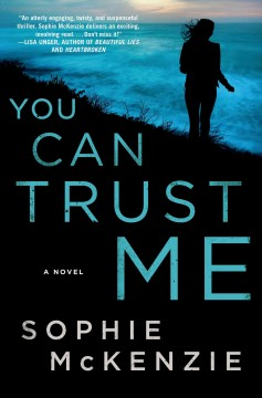 You can trust me /  Sophie McKenzie.