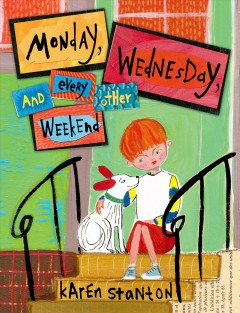 Monday, Wednesday, and every other weekend /  Karen Stanton. - Karen Stanton.