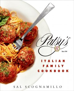 Patsy's Italian family cookbook /  Sal J. Scognamillo ; photographs by Jeffrey Gurwin. - Sal J. Scognamillo ; photographs by Jeffrey Gurwin.