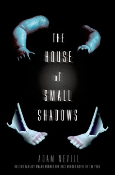 The house of small shadows - Adam Nevill.