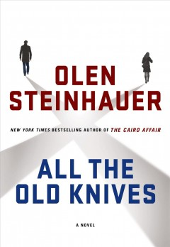 All The Old Knives / Olen Steinhauer - Olen Steinhauer