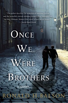 Once we were brothers /  Ronald H. Balson. - Ronald H. Balson.