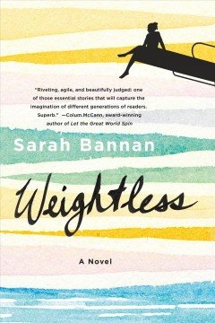 Weightless : a novel / Sarah Bannan. - Sarah Bannan.