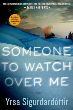 Someone to Watch over Me : A Thriller