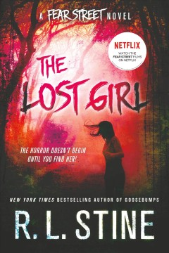 The lost girl : a Fear Street novel / R.L. Stine. - R.L. Stine.