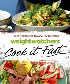 WeightWatchers cook it fast : 250 recipes in 15, 20, 30 minutes - Weight Watchers.