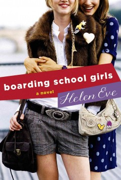 Boarding school girls /  Helen Eve. - Helen Eve.