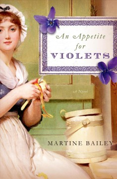 An appetite for violets : a novel / Martine Bailey. - Martine Bailey.