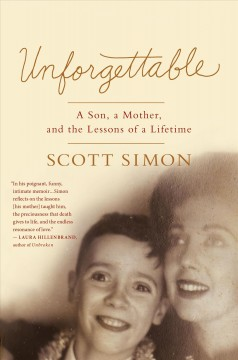 Unforgettable : A Mother's Final Days and the Lessons That Last a Lifetime