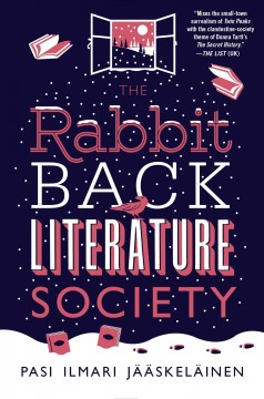 The Rabbit Back Literature Society /  Pasi Ilmari Jääskeläinen ; translated from the Finnish by Lola M.  Rogers. - Pasi Ilmari Jääskeläinen ; translated from the Finnish by Lola M.  Rogers.