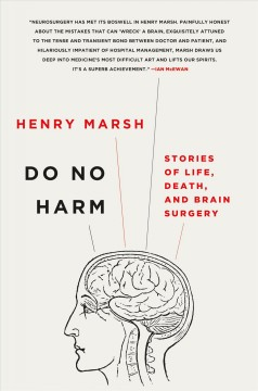 Do no harm : stories of life, death, and brain surgery / Henry Marsh. - Henry Marsh.