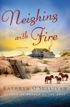 Neighing With Fire : A Mystery