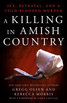 Killing in Amish Country : Sex, Betrayal, and a Cold-blooded Murder