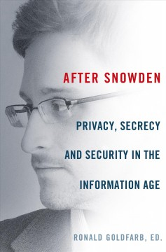 After Snowden : Privacy and Security in the Information Age