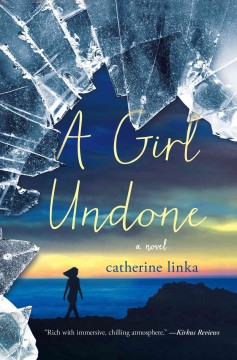 A girl undone : a novel / Catherine Linka. - Catherine Linka.