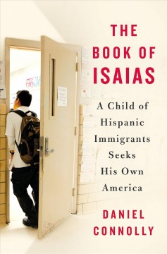 Book of Isaias : A Child of Hispanic Immigrants Seeks His Own America