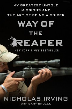 Way of the Reaper : My Greatest Untold Missions and the Art of Being a Sniper