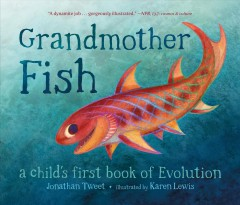 Grandmother Fish : A Child's First Book of Evolution
