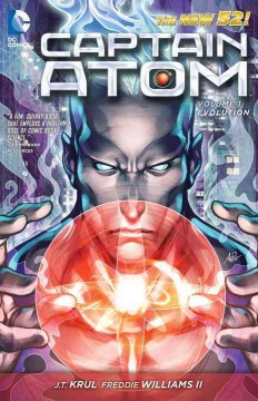 Captain Atom Vol. 1, Evolution - J.T. Krul, writer ; Freddie Williams II, artist ; Jose Villarrubia, colorist ; Rob Leigh, letterer.