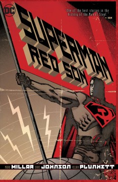 Superman : Red Son - Mark Millar, writer ; Dave Johnson with Andrew Robinson ; Kilian Plunkett with Walden Wong, artists ; Paul Mounts, colorist ; Ken Lopez, letterer ; Dave Johnson, original covers painter.