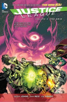 Justice League. Volume 4, The Grid - Geoff Johns, writer ; Ivan Reis [and 9 others], artists ; Rod Reis [and 3 others], colorists ; Dezi Sienty, Nick J. Napolitano, letterers.