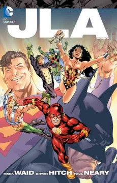 JLA Vol. 5 - Mark Waid, Chuck Dixon, Scott Beatty, writers ; Bryan Hitch, penciller ; Paul Neary, inker ; Bryan Hitch & Paul Neary, collection cover artists.