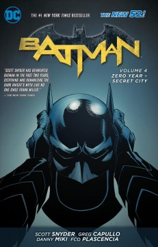 Batman Vol. 4, Zero year-secret city - Scott Snyder, James Tynion IV, writers ; Greg Capullo, Danny Miki, Rafael Albuquerque, artists.