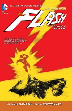 The Flash Vol. 4, Reverse /  Francis Manapul, Brian Buccellato, writers ; Francis Manapul [and 4 others], artists ; Brian Buccallato, Ian Herring, colorists. - Francis Manapul, Brian Buccellato, writers ; Francis Manapul [and 4 others], artists ; Brian Buccallato, Ian Herring, colorists.