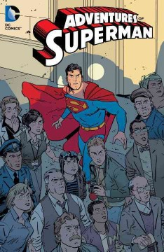 Adventures of Superman Volume 3 /  Max Landis, writer ; Jock, artist. - Max Landis, writer ; Jock, artist.
