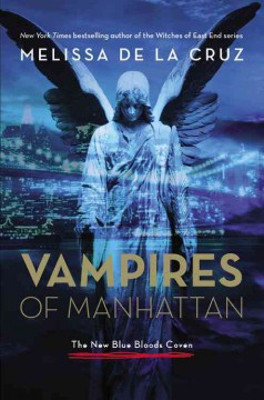 Vampires of Manhattan : the new Blue Bloods coven - Melissa de la Cruz.