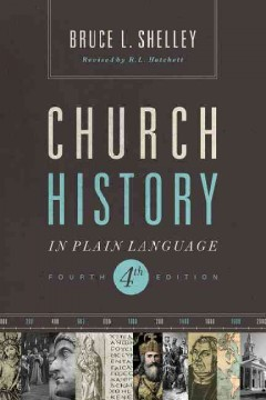 Church history in plain language - Bruce L. Shelley.