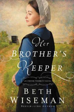 Her brother's keeper /  Beth Wiseman. - Beth Wiseman.