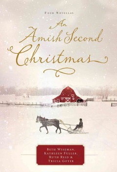 An Amish second Christmas. - Beth Wiseman.