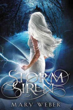 Storm siren : book one in the Storm siren trilogy - Mary Weber.