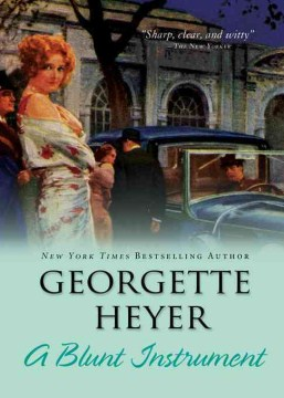 A blunt instrument - Georgette Heyer.